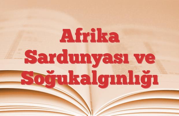 Afrika Sardunyası ve Soğukalgınlığı