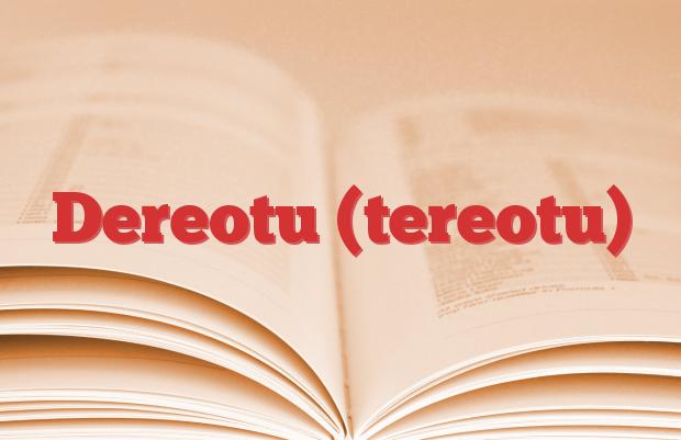 Dereotu (tereotu)
