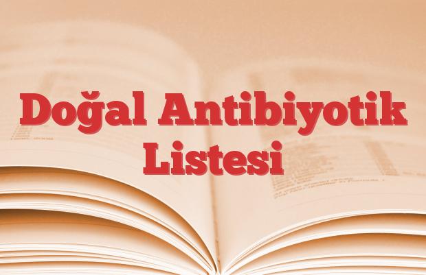 Doğal Antibiyotik Listesi