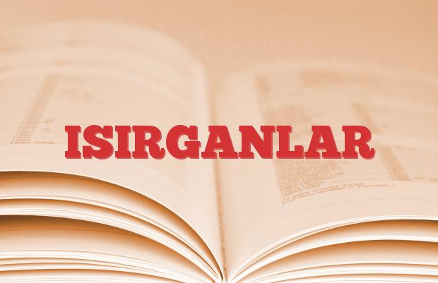 ISIRGANLAR