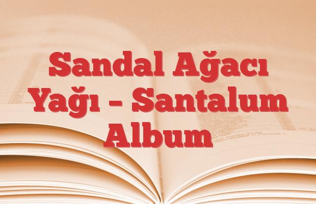 Sandal Ağacı Yağı – Santalum Album