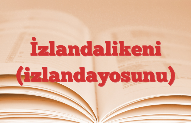İzlandalikeni (izlandayosunu)