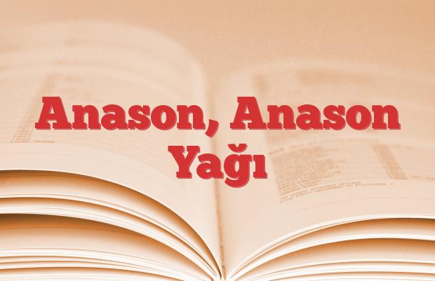 Anason, Anason Yağı