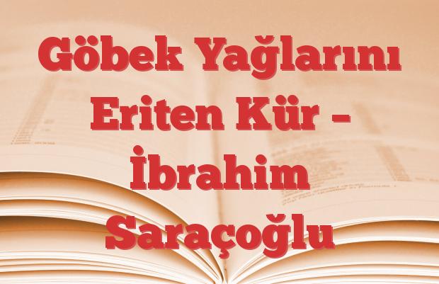 Göbek Yağlarını Eriten Kür – İbrahim Saraçoğlu
