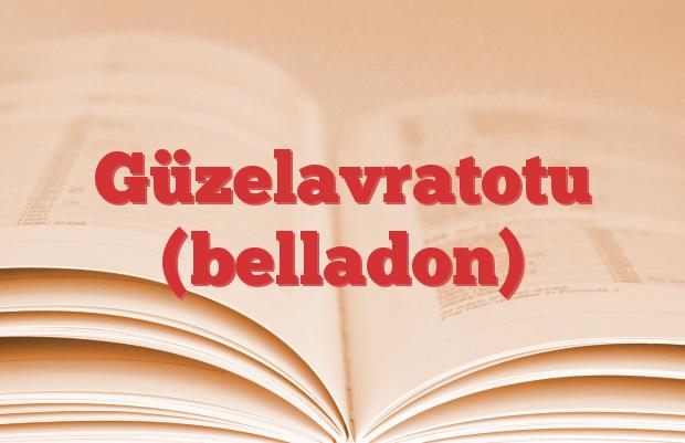 Güzelavratotu (belladon)