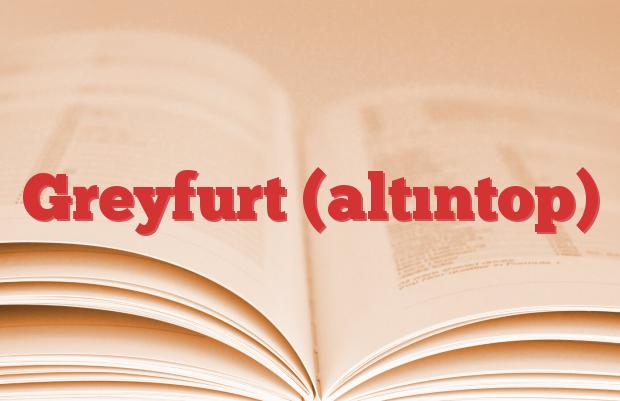 Greyfurt (altıntop)
