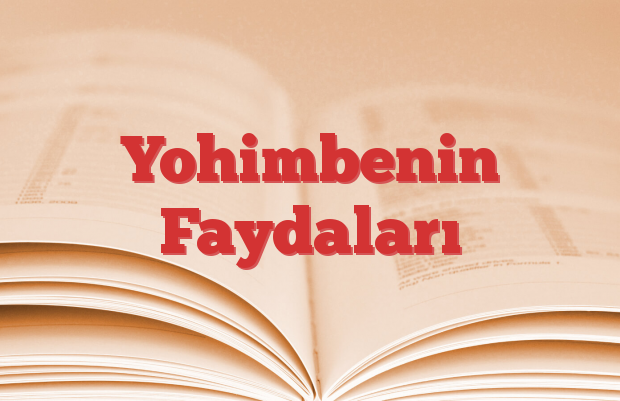 Yohimbenin Faydaları