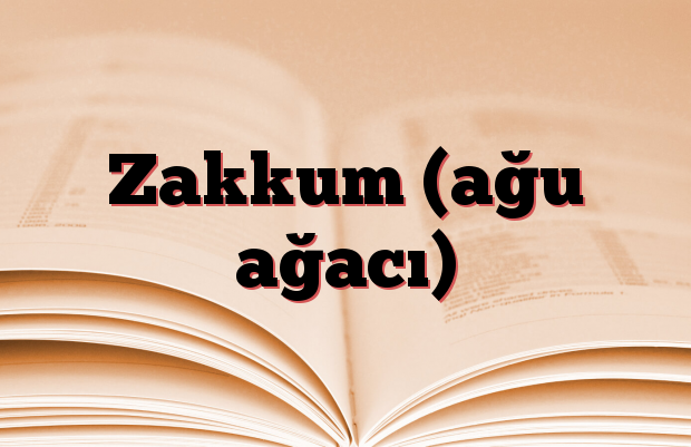Zakkum (ağu ağacı)
