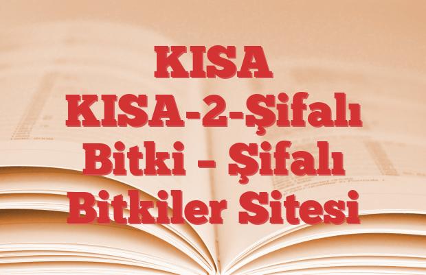 KISA KISA-2-Şifalı Bitki